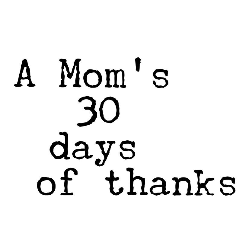 A Mom's 30 Days ofThanks