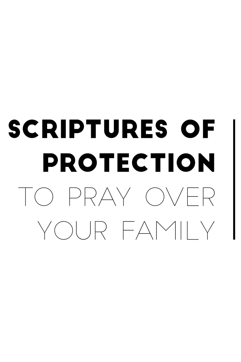 Scriptures of Protection To Pray Over YourFamily
