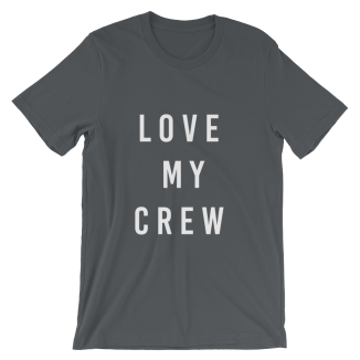 Love-My-Crew-white_printfile_front_printfile_front_printfile_front_mockup_Wrinkle-Front_Asphalt